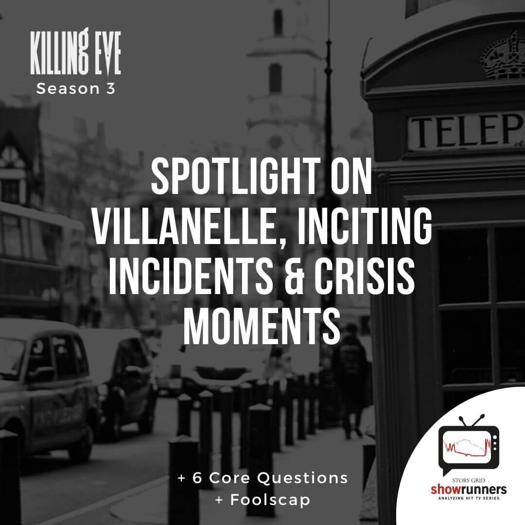 Spotlight on Villanelle & Comparing Inciting Incidents